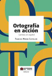 Ortografía en acción. Cambios en Español