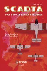 SCADTA (1919-1940). Una utopía hecha realidad