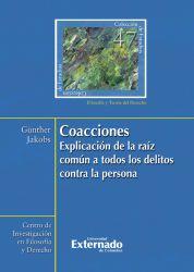 Coacciones : explicación de la raíz común a todos los delitos contra la persona