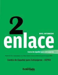Enlace 2: Curso de español para extranjeros (Nivel Intermedio). Comunicación Panhispánica al Alcance del Mundo