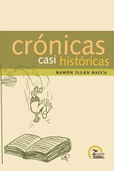 Crónicas casi históricas 2da. Edición