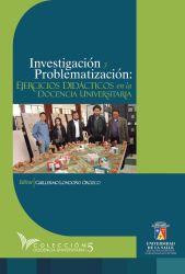 Investigación y problematización. Ejercicios didácticos en la docencia universitaria