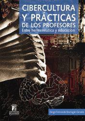 Cibercultura y prácticas de los profesores. Entre hermenéutica y educación