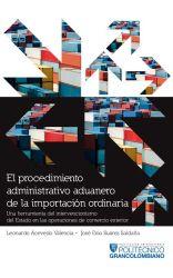 El procedimiento administrativo aduanero de la importación ordinaria. Una herramienta del intervencionismo del Estado en las operaciones de comercio exterior.
