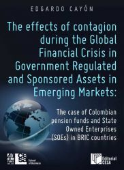 Effects of financial contagion during the Global Financial Crisis in Government Regulated And Sponsored Assets in Emerging Markets. The case of Colombian pension funds and State Owned Enterprises (SOEs) in BRIC countries