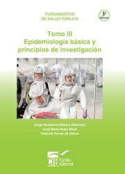 Fundamentos de salud pública Tomo III. Epídemiología básica y principios de investigación