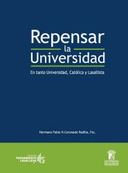 Repensar la universidad. En tanto Universidad, Católica y Lasallista