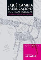 ¿Qué cambia la educación? . Políticas públicas y condiciones de los cambios educativos