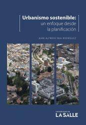 Urbanismo sostenible. Un enfoque desde la planificación