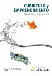 Currículo y emprendimiento. Experiencias en perspectiva