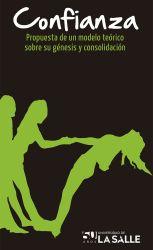 Confianza. Propuesta de un modelo teórico sobre su génesis y consolidación
