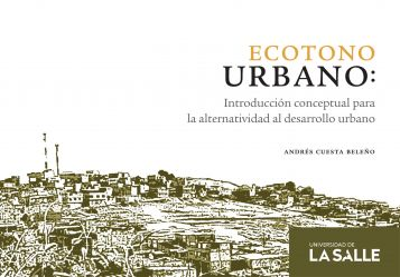 Ecotono urbano. Introducción conceptual para la alternatividad al desarrollo urbano