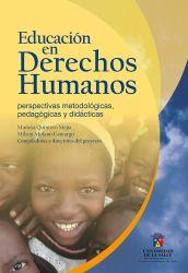 Educación en Derechos Humanos. Perspectivas metodológicas, pedagógicas y didácticas
