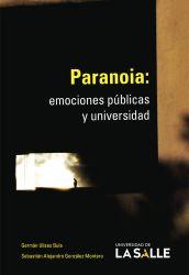 Paranoia. Emociones públicas y universidad