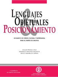 Lenguajes objetuales y posicionamiento. Un marco de orden cultural y empresarial para el diseño de objetos