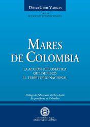 Mares de Colombia. La acción diplomática que duplicó el territorio nacional
