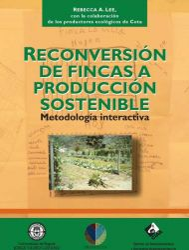 Reconversión de fincas a producción sostenible. Metodología interactiva