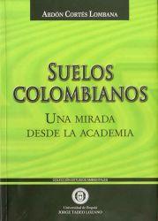 Suelos colombianos. Una mirada desde la Academia