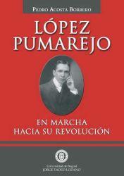 López Pumarejo. En marcha hacia su revolución