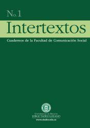 Intertextos No. 1.  Cuadernos de la Facultad de Comunicación Social