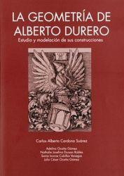La geometría de Alberto Durero. Estudio y modelación de sus construcciones