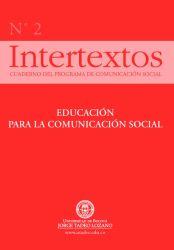 Intertextos. Cuaderno del Programa de Comunicación Social (No 2). Educación para la comunicación social