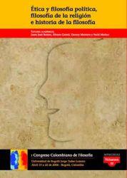 Ética y filosofía política, filosofía de la religión e historia de la filosofía. I Congreso Colombiano de Filosofía. Volumen III