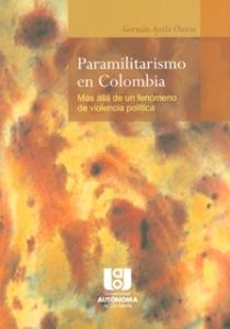 Paramilitarismo en Colombia: más allá de un fenómeno de violencia política