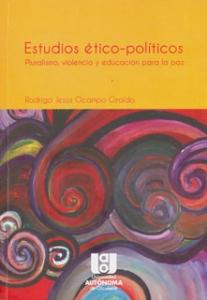 Estudios  ético-políticos. Pluralismo, violencia y educación para la paz
