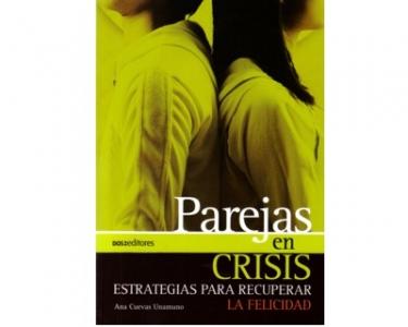 Parejas en crisis. Estrategias para recuperar la felicidad
