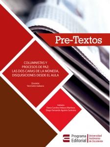 Pre-texto:Columnistas y procesos de paz.Las dos caras de la moneda, disquisiciones desde el aula