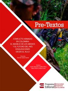 Pre-textos.Conflicto armado en Colombia:El manejo de los medios y el futuro del país