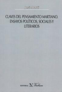 Claves del pensamiento martiano. Ensayos políticos, sociales y literarios