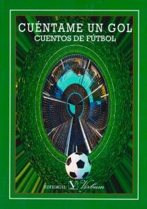 Cuéntame un gol: Cuentos de fútbol