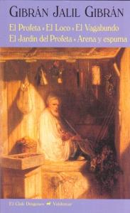 El profeta, el loco, el vagabundo, el jardín del profeta, arena y espumas
