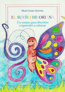 El sueño de oriana: Un cuento para divertirte y aprender a colorear