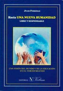Hacia una nueva humanidad libre y responsable: Una visión del mundo y de la educación en el tercer milenio