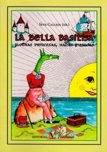 La bella basilisa y otras princesas, hadas y brujas