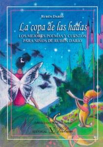 La copa de las hadas: Los mejores poemas y cuentos para niños de rubén darío