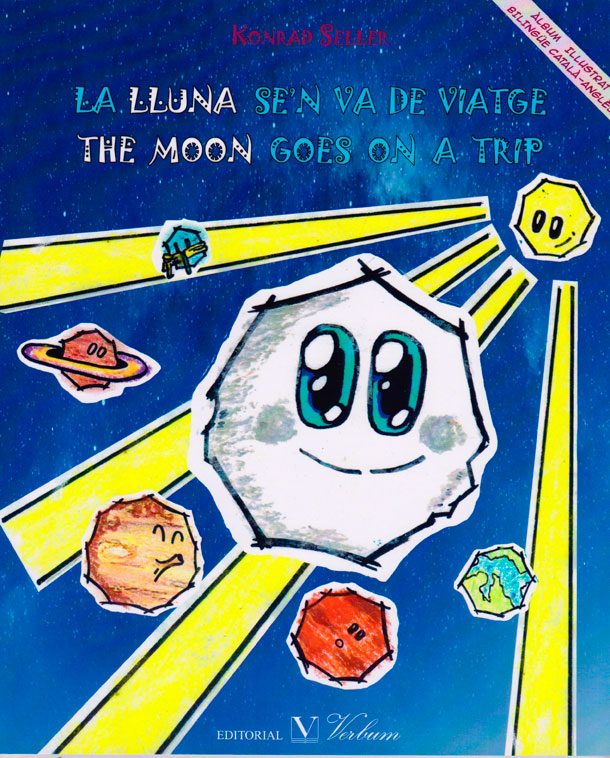 La lluna se°n va de viatgen the moon goes on a trip (Catalan e Ingles)