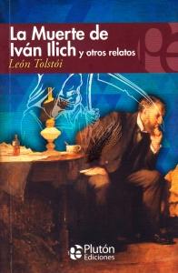 La muerte de iván ilich y otros relatos