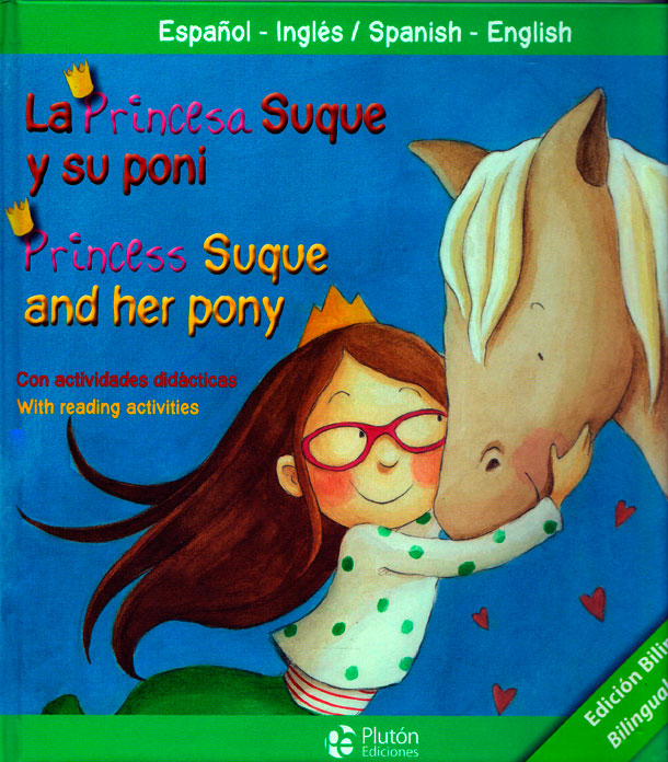 La princesa suque y poni/Princess suque and her pony