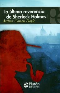 LA ÚLTIMA REVERENCIA DE SHERLOCK HOLMES