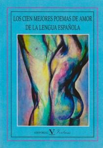 Los cien mejores poemas de amor de la lengua española