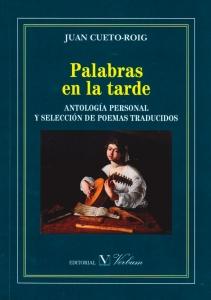 Palabras en la tarde: Antología personal y selección de poemas traducidos