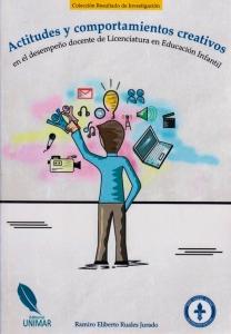 Actitudes y Comportamientos Creativos. en el desempeño docente de Licenciatura en educación infantil