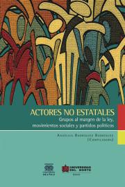 Actores no estatales. Grupos al margen de la ley, movimientos sociales y partidos políticos