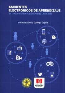 Ambientes electrónicos de aprendizaje en la Universidad Autónoma de Occidente