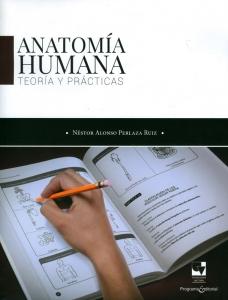 Anatomía humana teoría y prácticas