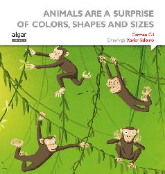Animals Are a Surprise of Colors, Shapes and Sizes(Edición Ingles)